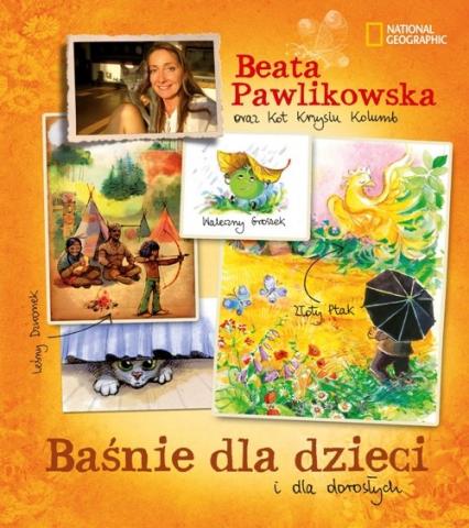 Baśnie dla dzieci i dla dorosłych - Beata Pawlikowska | okładka