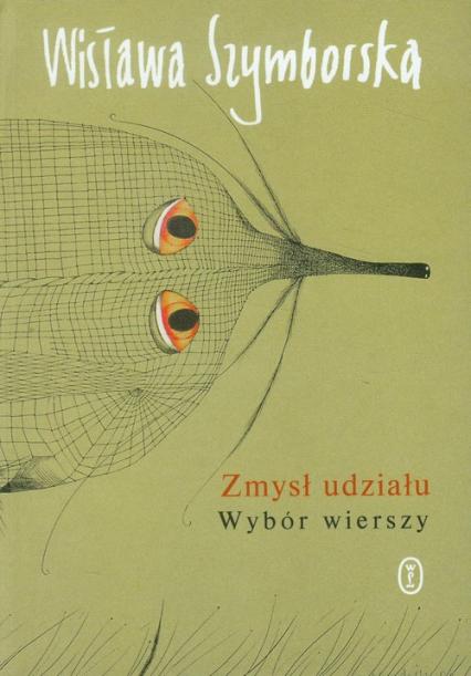 Zmysł udziału Wybór wierszy - Wisława Szymborska | okładka