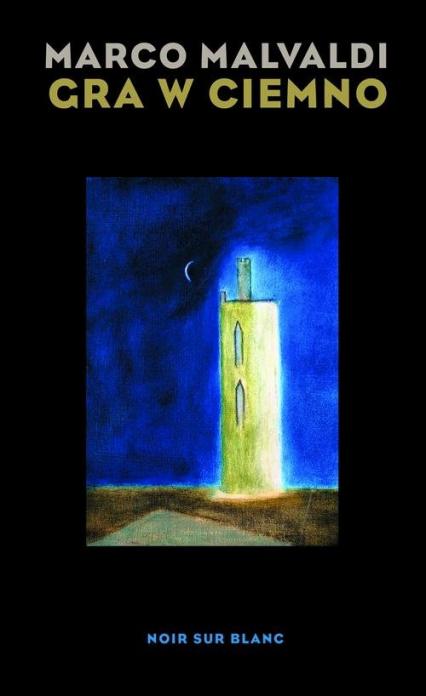 Gra w ciemno - Marco Malvaldi | okładka