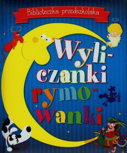 Biblioteczka przedszkolaka Wyliczanki rymowanki - zbiorowa praca | okładka