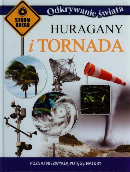 Odkrywanie świata Huragany i tornada Poznaj niezwykłą potęgę natury