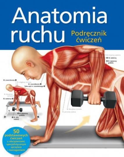 Anatomia ruchu Podręcznik ćwiczeń - Ken Ashwell   okładka