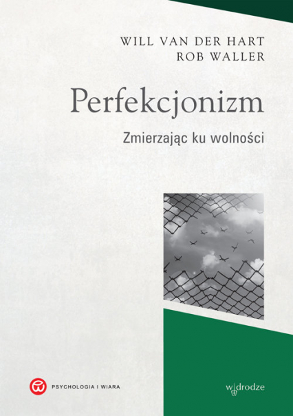 Perfekcjonizm Zmierzając ku wolności - Van der Hart Will, Waller Rob | okładka