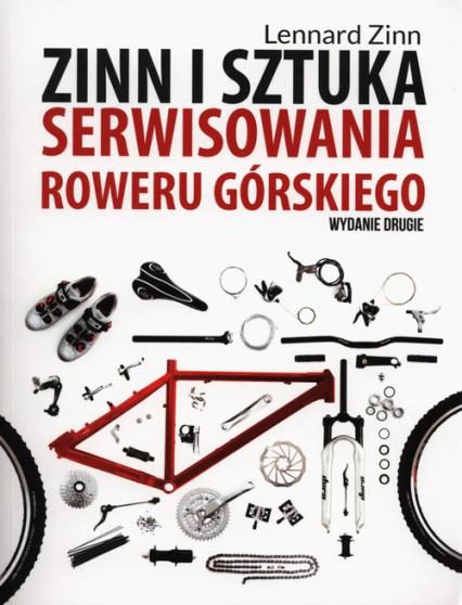 Zinn i sztuka serwisowania roweru górskiego - Lennard Zinn   okładka