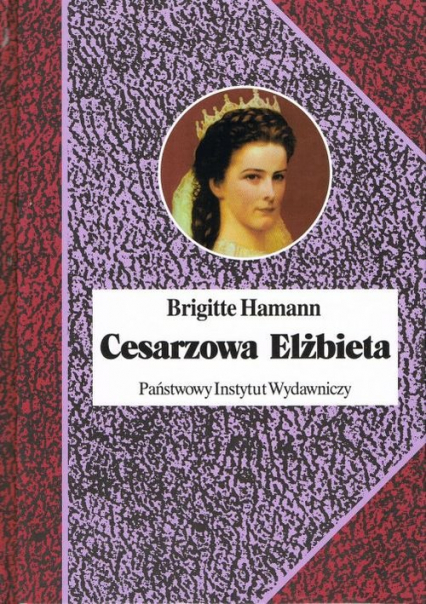 Cesarzowa Elżbieta - Brigitte Hamann   okładka