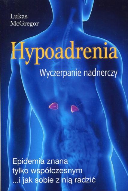 Hypoadrenia Wyczerpanie nadnerczy - Lucas McGregor | okładka