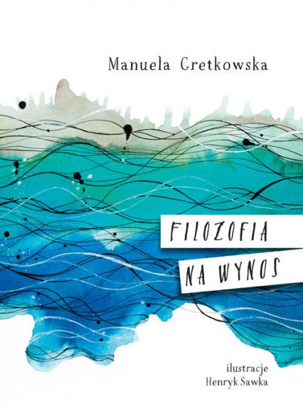 Filozofia na wynos - Manuela Gretkowska | okładka