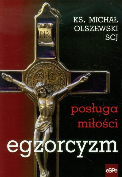 Egzorcyzm Posługa miłości - Michał Olszewski | okładka