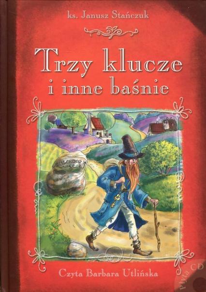 Trzy klucze i inne baśnie - Janusz Stańczuk | okładka