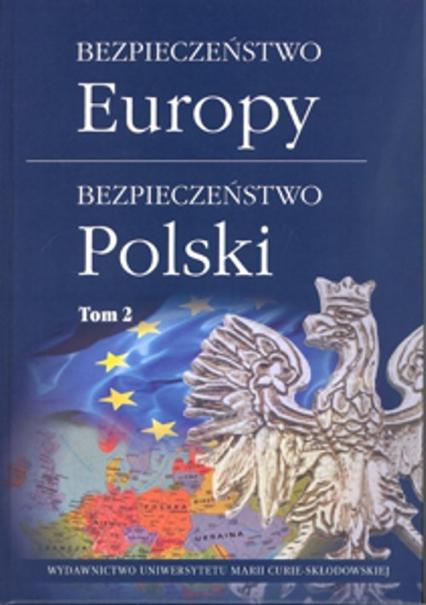 Bezpieczeństwo Europy bezpieczeństwo Polski Tom 2 -  | okładka