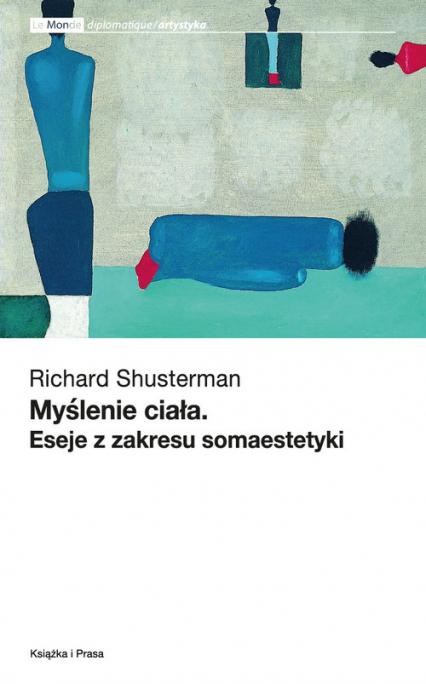 Myślenie ciała Eseje z zakresu somaestetyki - Richard Shusterman   okładka