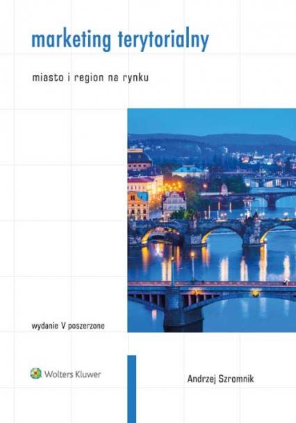 Marketing terytorialny Miasto i region na rynku - Andrzej Szromnik   okładka
