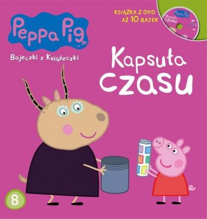 Świnka Peppa Bajeczki z książeczki Część 8 Kapsuła  czasu - zbiorowe opracowanie   okładka
