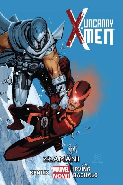 Uncanny X-Men - Złamani Tom 2 - Bendis Brian Michael   okładka