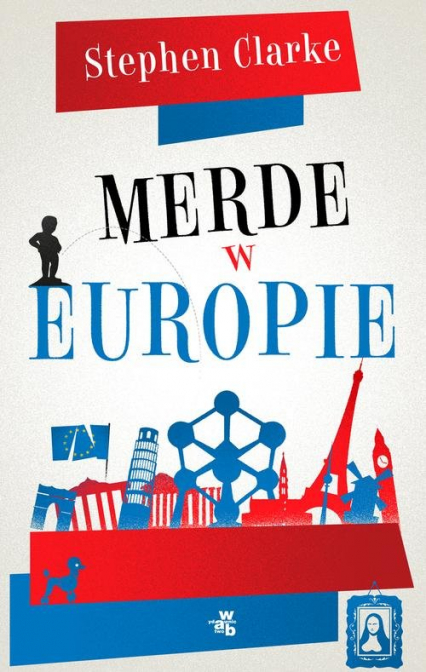 Merde w Europie - Stephen Clarke | okładka