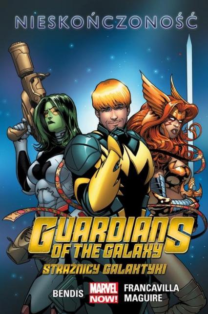 Guardians of the Galaxy (Strażnicy Galaktyki), Nieskończoność Tom 3 - Bendis Brian Michael, Layman John, Young Skottie   okładka