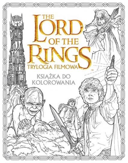 The Lord of the Rings Trylogia filmowa Książka do kolorowania -    okładka