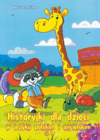 Historyki dla dzieci w języku polskim i angielskim Część 1 - Wojciech Filaber | okładka
