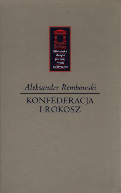 Konfederacja i rokosz - Aleksander Rembowski | okładka
