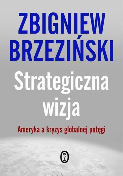 Strategiczna wizja - Zbigniew Brzeziński | okładka