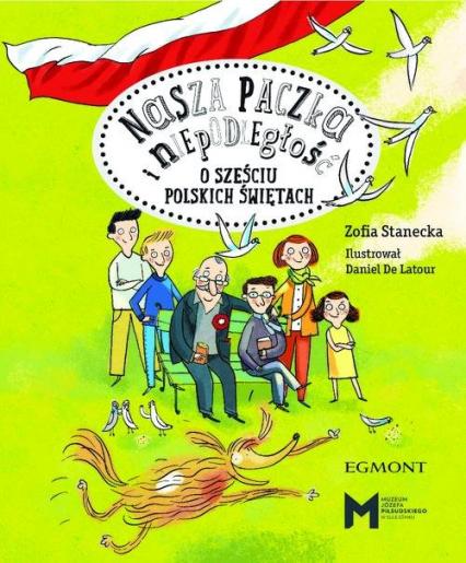 Nasza paczka i niepodległość O sześciu polskich świętach