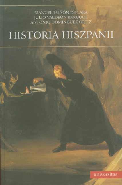 Historia Hiszpanii - Tunon Manuel, Baruque Julio Valdeon, Ortiz Antonio Dominiguez   okładka