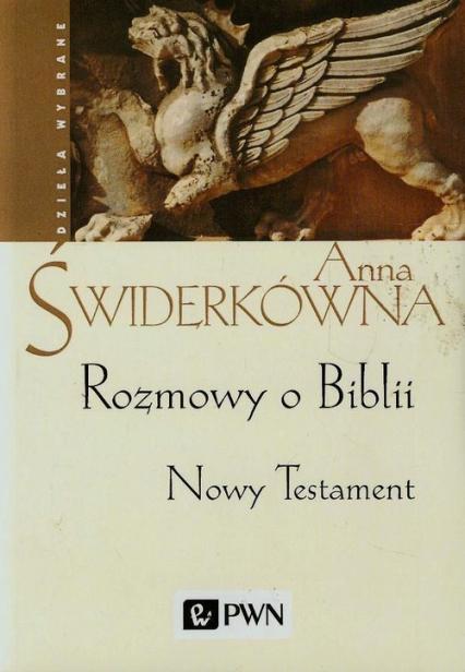 Rozmowy o Biblii Nowy Testament - Anna Świderkówna | okładka