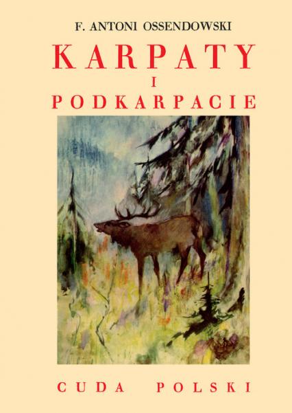 Karpaty i Podkarpacie - Ossendowski Antoni Ferdynand | okładka