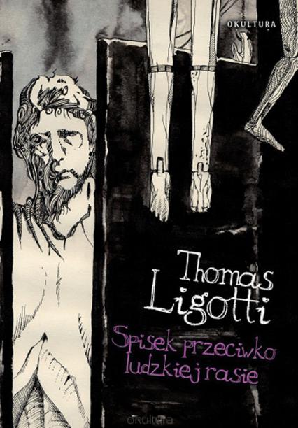 Spisek przeciwko ludzkiej rasie - Thomas Ligotti | okładka