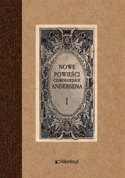 Nowe powieści czarodziejskie Tom 1 i 2 - Andersen Hans Christian | okładka