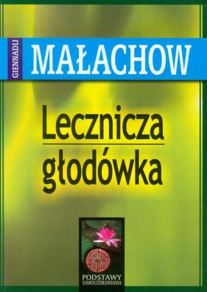 Lecznicza głodówka - Giennadij Małachow | okładka