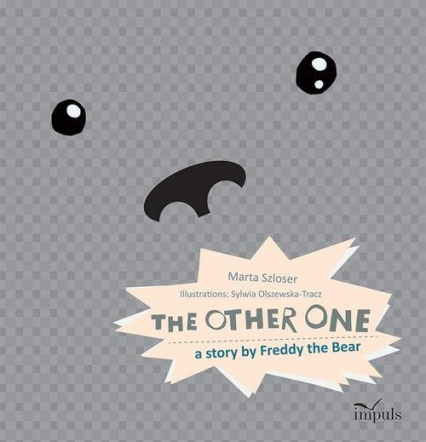 The other one a story by Freddy the Bear - Marta Szloser   okładka