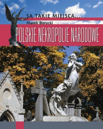 Polskie nekropolie narodowe - Marek Borucki | okładka