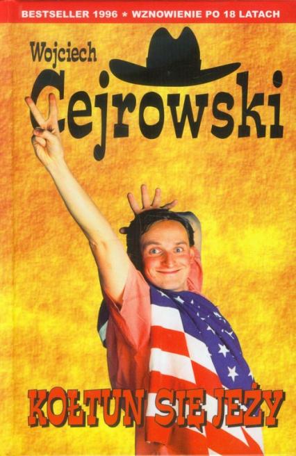Kołtun się jeży - Wojciech Cejrowski | okładka