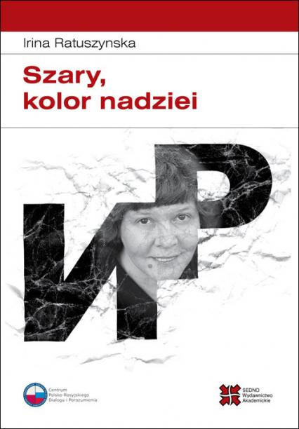 Szary kolor nadziei - Irina Ratuszynska | okładka