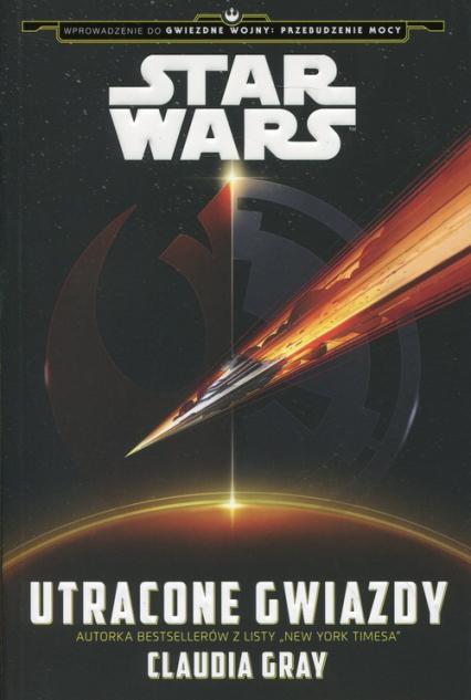 Star Wars Utracone Gwiazdy - Claudia Gray | okładka