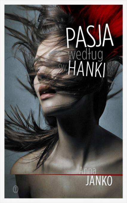 Pasja według św. Hanki - Anna Janko | okładka