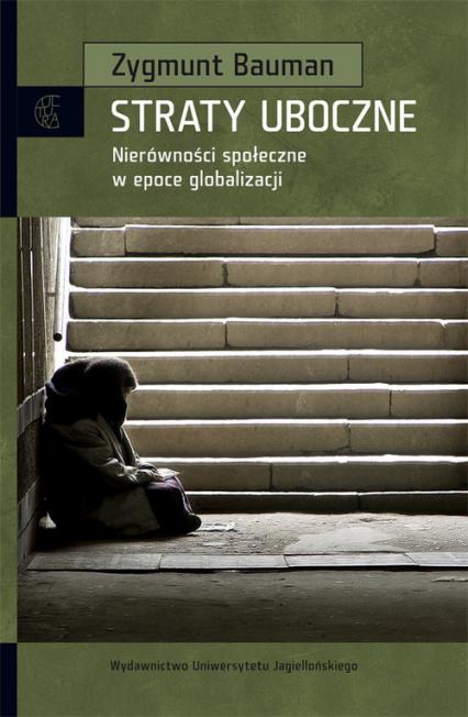 Straty uboczne Nierówności społeczne w epoce globalizacji - Zygmunt Bauman | okładka