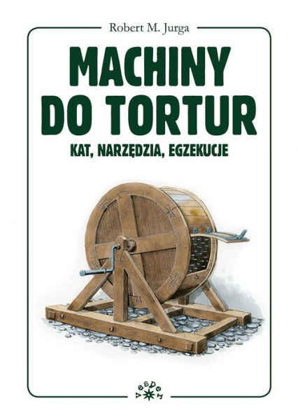 Machiny do tortur kat, narzędzia, egzekucje - Robert Jurga | okładka