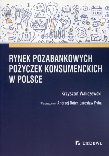 Rynek pozabankowych pożyczek konsumenckich w Polsce - Krzysztof Waliszewski | okładka