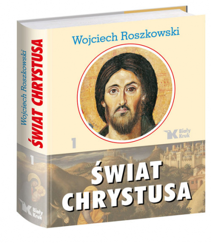 Świat Chrystusa Tom 1 - Wojciech Roszkowski | okładka