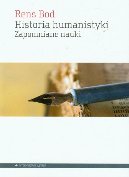 Historia humanistyki Zapomniane nauki - Rens Bod   okładka