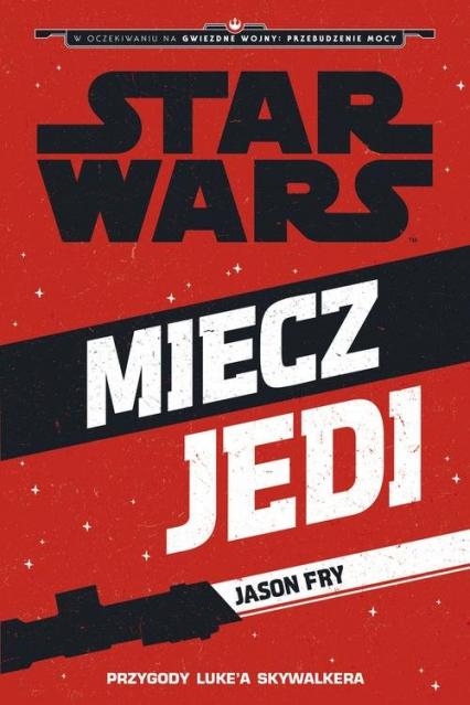 Star Wars Miecz Jedi - Jason Fry   okładka