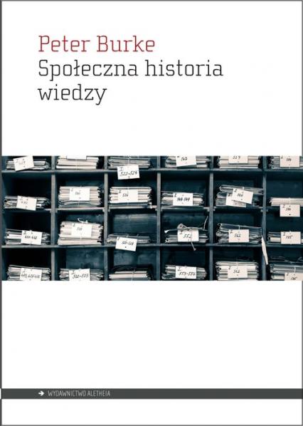 Społeczna historia wiedzy - Peter Burke | okładka