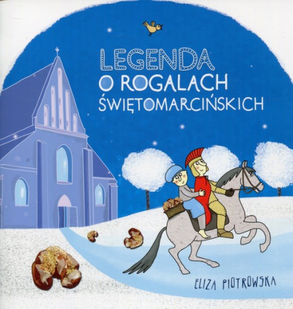 Legenda o rogalach świętomarcińskich - Eliza Piotrowska | okładka