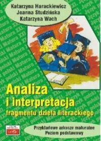 Analiza i interpretacja fragmentu dzeła literackiego Przykładowe arkusze maturalne, poziom podstawowy - Katarzyna Hrackiewicz   okładka