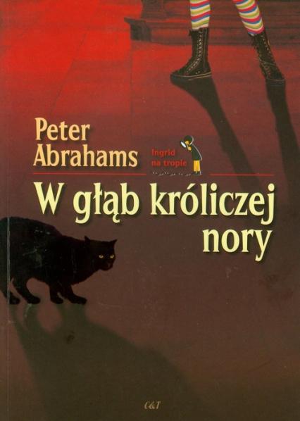 W głąb króliczej nory - Peter Abrahams   okładka
