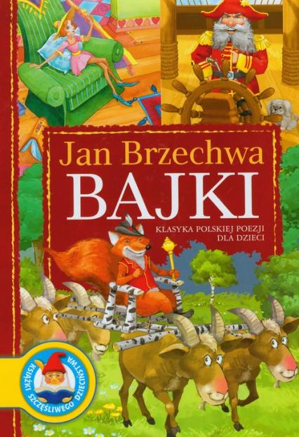 Bajki Klasyka polskiej poezji dla dzieci - Jan Brzechwa   okładka