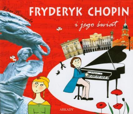 Fryderyk Chopin i jego świat - Eliza Piotrowska | okładka