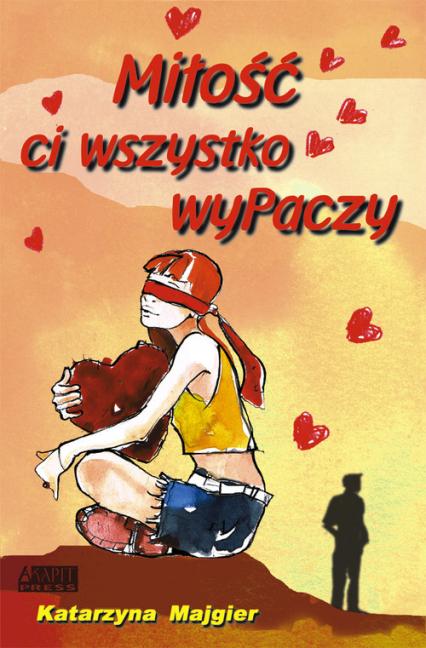 Miłość ci wszystko wyPaczy - Katarzyna Majgier | okładka